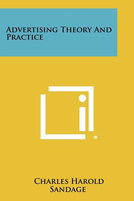 Advertising Theory and Practice - Sandage, Charles Harold