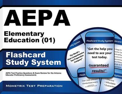 Aepa Elementary Education (01) Flashcard Study System: Aepa Test Practice Questions & Exam Review for the Arizona Educator Proficiency Assessments - Editor-Aepa Exam Secrets