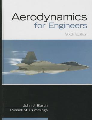 Aerodynamics for Engineers - Bertin, John J., and Cummings, Russell M.