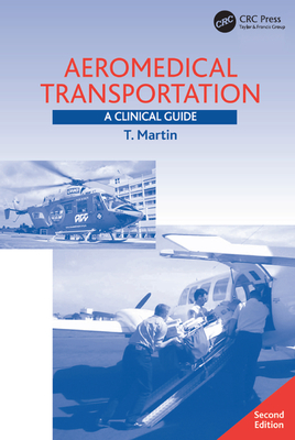 Aeromedical Transportation: A Clinical Guide - Martin, Terence