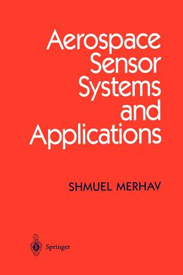 Aerospace Sensor Systems and Applications - Merhav, Shmuel