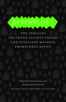 Aeschylus I: The Persians, The Seven Against Thebes, The Suppliant Maidens, Prometheus Bound - Aeschylus, and Grene, David (Editor), and Lattimore, Richmond (Editor)