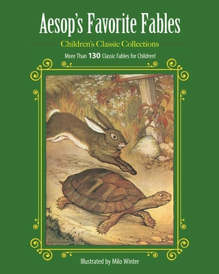 Aesop's Favorite Fables: More Than 130 Classic Fables for Children! -