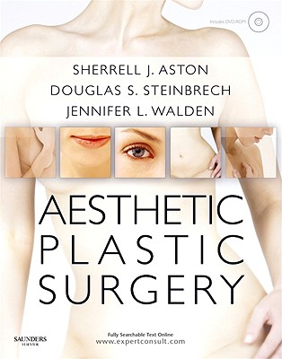 Aesthetic Plastic Surgery with DVD: Expert Consult: Online and Print - Aston, Sherrell J., and Steinbrech, Douglas S., and Walden, Jennifer L., Dr., MD, FACS