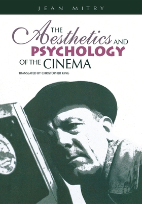 Aesthetics and Psychology of the Cinema - Mitry, Jean, and Translated by Christopher King Jean Mitry (Editor)