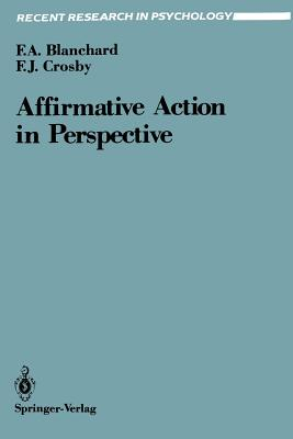 Affirmative Action in Perspective - Blanchard, Fletcher A, and Crosby, Faye J