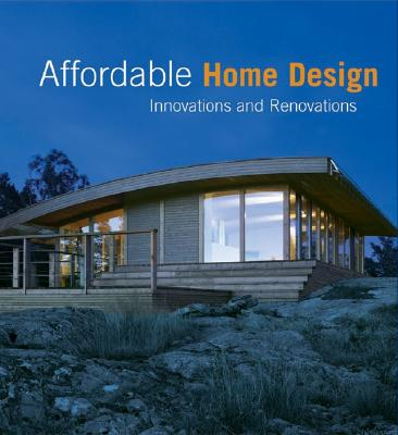 Affordable Home Design: Innovations and Renovations - Torres, Martha