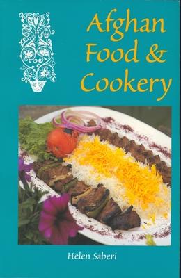 Afghan Food & Cookery - Saberi, Helen