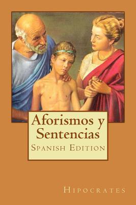 Aforismos y Sentencias (Spanish Edition) - Hipocrates