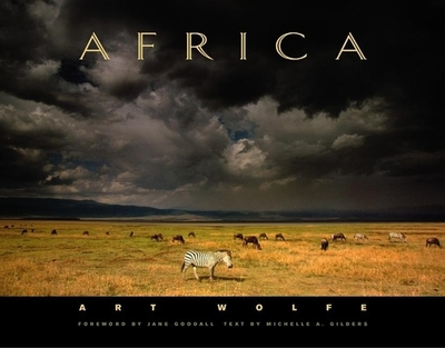 Africa (CL) - Wolfe, Art (Photographer), and Gilders, Michelle A (Text by), and Goodall, Jane, Dr., Ph.D. (Foreword by)