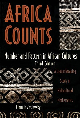 Africa Counts: Number and Pattern in African Cultures - Zaslavsky, Claudia