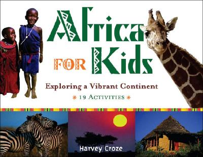 Africa for Kids: Exploring a Vibrant Continent - Croze, Harvey