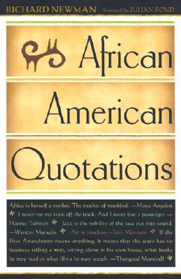 African American Quotations - Newman, Richard (Compiled by), and Bond, Julian (Foreword by)