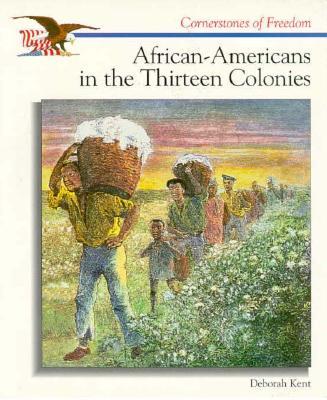 African-Americans in the Thirteen Colonies - Kent, Deborah Ann