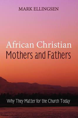 African Christian Mothers and Fathers - Ellingsen, Mark