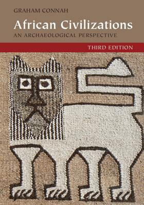 African Civilizations: An Archaeological Perspective - Connah, Graham