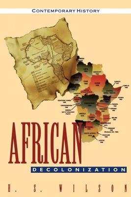 African Decolonization - Wilson, Henry S