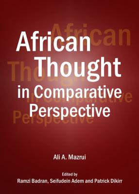 African Thought in Comparative Perspective - Mazrui, Ali A, and Adem, Seifudein (Editor), and Badran, Ramzi (Editor)