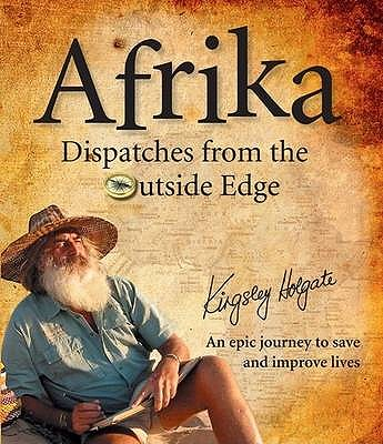 Afrika: Dispatches From the Outside Edge - Holgate, Kingsley