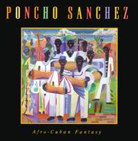 Afro-Cuban Fantasy (Cabildo) - Poncho Sanchez