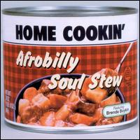 Afrobilly Soul Stew - Home Cookin'