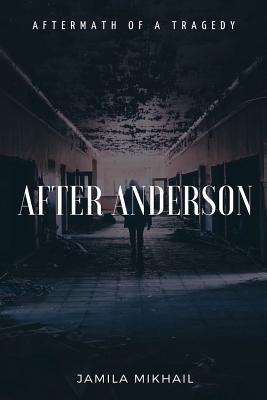 After Anderson: Aftermath of a Tragedy - Mikhail, Jamila