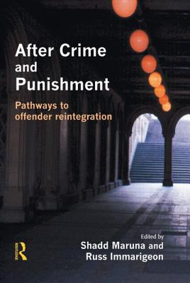 After Crime and Punishment - Maruna, Shadd (Editor), and Immarigeon, Russ (Editor), and Shover, Neal (Foreword by)