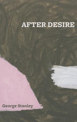 After Desire - Stanley, George