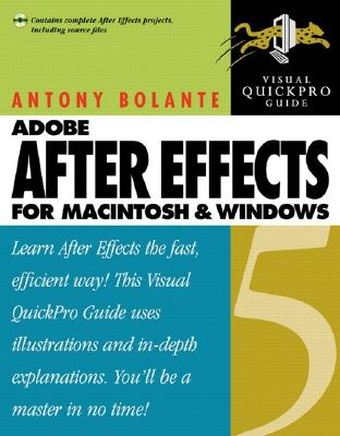 After Effects 5 for Macintosh and Windows: Visual Quickpro Guide - Bolante, Antony