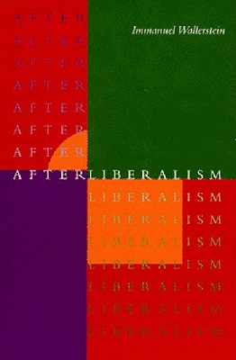 After Liberalism - Wallerstein, Immanuel