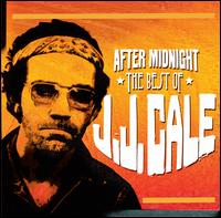 After Midnight: The Best of J.J. Cale - J.J. Cale