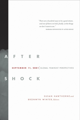 After Shock: September 11, 2001: Global Feminist Perspectives - Hawthorn, Susan (Editor), and Winter, Bronwyn, PhD (Editor)