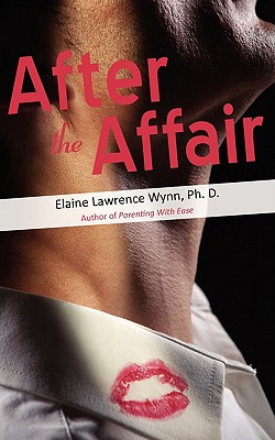 After the Affair - Wynn, Ph D Elaine Lawrence