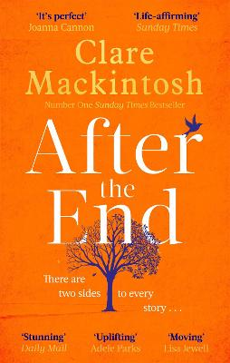 After the End: The powerful, life-affirming novel from the Sunday Times Number One bestselling author - Mackintosh, Clare