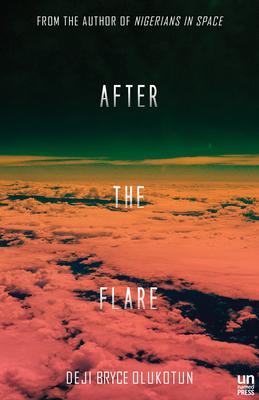 After the Flare: A Novel - Olukotun, Deji Bryce