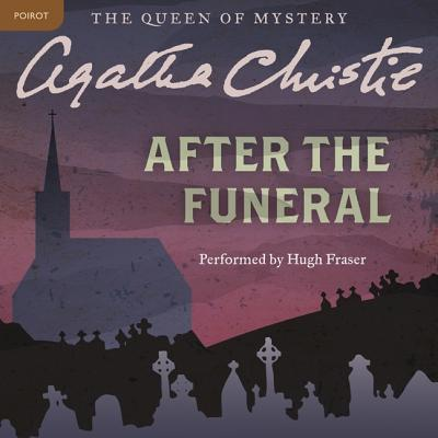 After the Funeral: A Hercule Poirot Mystery - Christie, Agatha, and Fraser, Hugh, Sir (Read by)