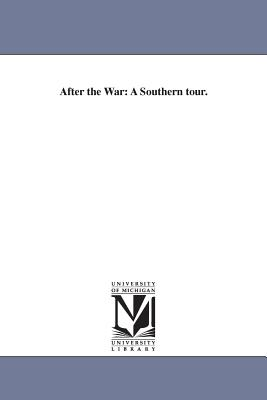 After the War: A Southern Tour. - Reid, Whitelaw
