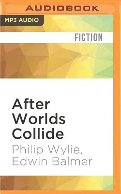 After Worlds Collide - Wylie, Philip/Balmer, and Warner Books (Creator)
