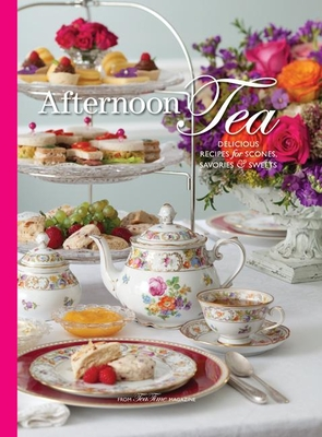Afternoon Tea: Delicious Recipes for Scones, Savories & Sweers - Reeves, Lorna (Editor)