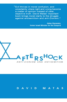 Aftershock: Anti-Zionism & Anti-Semitism - Matas, David