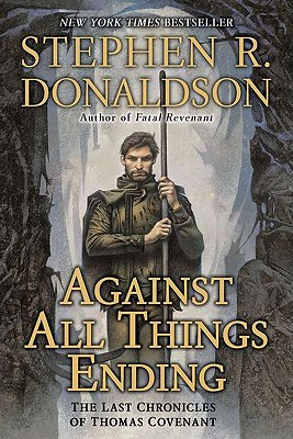 Against All Things Ending: The Last Chronicles of Thomas Covenant - Donaldson, Stephen R