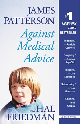 Against Medical Advice - Patterson, James, and Friedman, Hal
