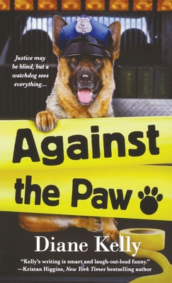 Against the Paw: A Paw Enforcement Novel - Kelly, Diane