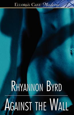 Against the Wall - Byrd, Rhyannon
