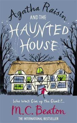 Agatha Raisin and the Haunted House - Beaton, M. C.
