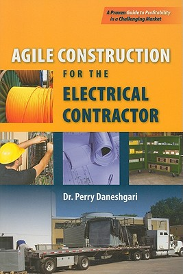 Agile Construction for the Electrical Contractor - Daneshgari, Perry