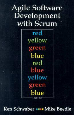 Agile Software Development with Scrum - Schwaber, Ken, and Beedle, Mike