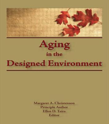 Aging in the Designed Environment - Christenson, Margaret A