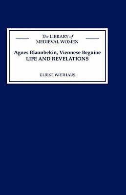 Agnes Blannbekin, Viennese Beguine: Life and Revelations - Wiethaus, Ulrike