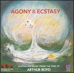 Agony & Ecstasy: Australian Music from the Time of Arthur Boyd